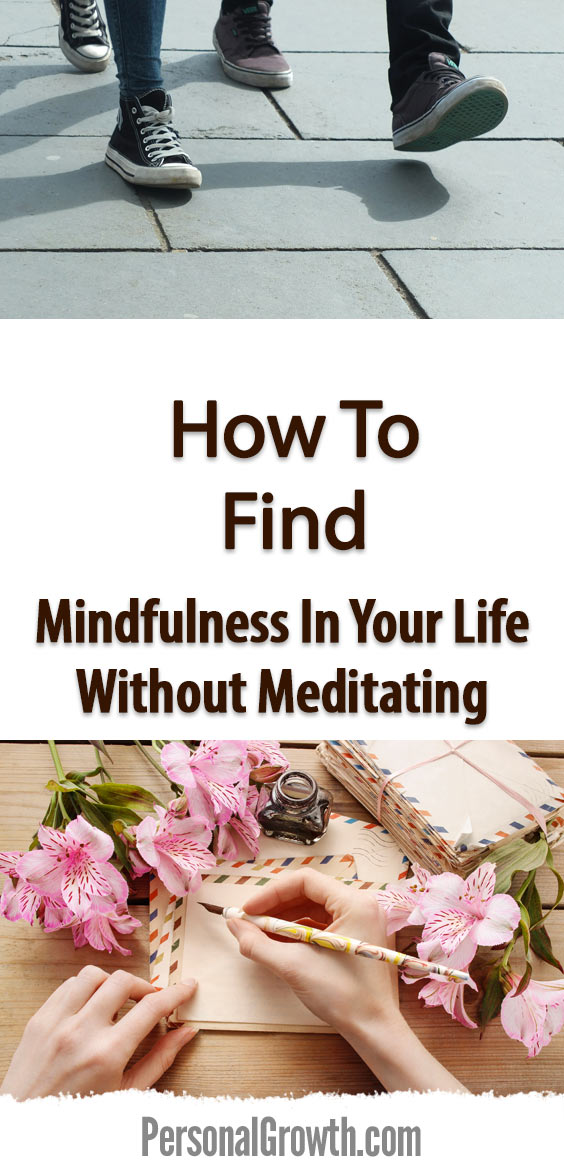 How-To-find-Mindfulness-In-Your-Life-Without-Meditating-pin