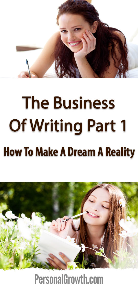 The-Business-Of-Writing-Part-1--How-To-Make-A-Dream-A-Reality-pin