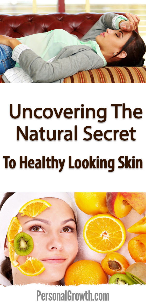 uncovering-the-natural-secret-to-healthy-looking-skin-pin